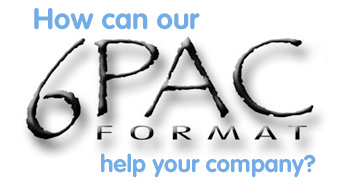 How can our 6-PAC format help your company?